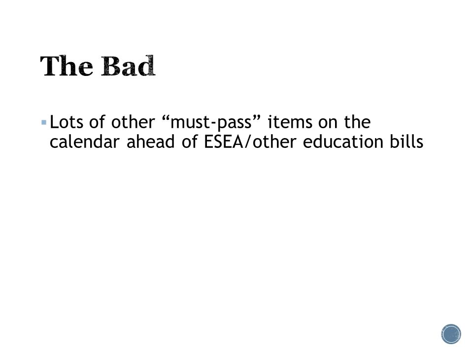  Lots of other must-pass items on the calendar ahead of ESEA/other education bills