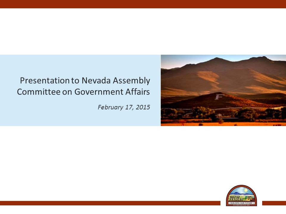 Presentation to Nevada Assembly Committee on Government Affairs February 17, 2015