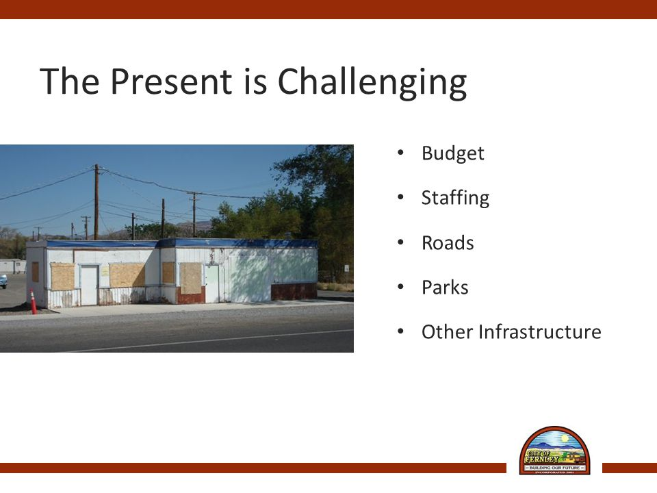 The Present is Challenging Budget Staffing Roads Parks Other Infrastructure