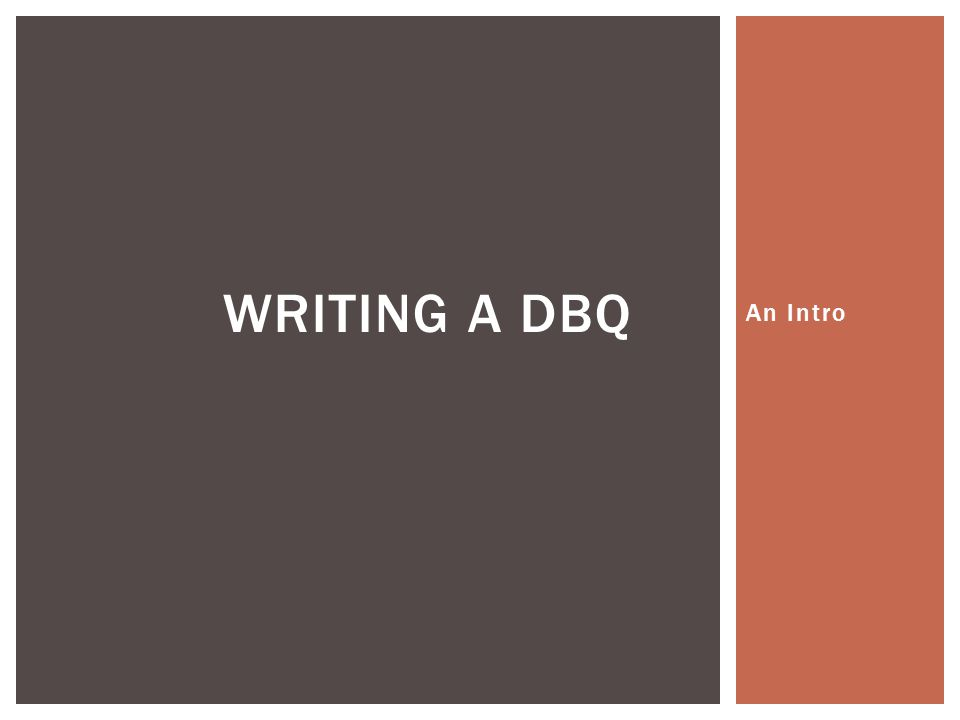 An Intro WRITING A DBQ