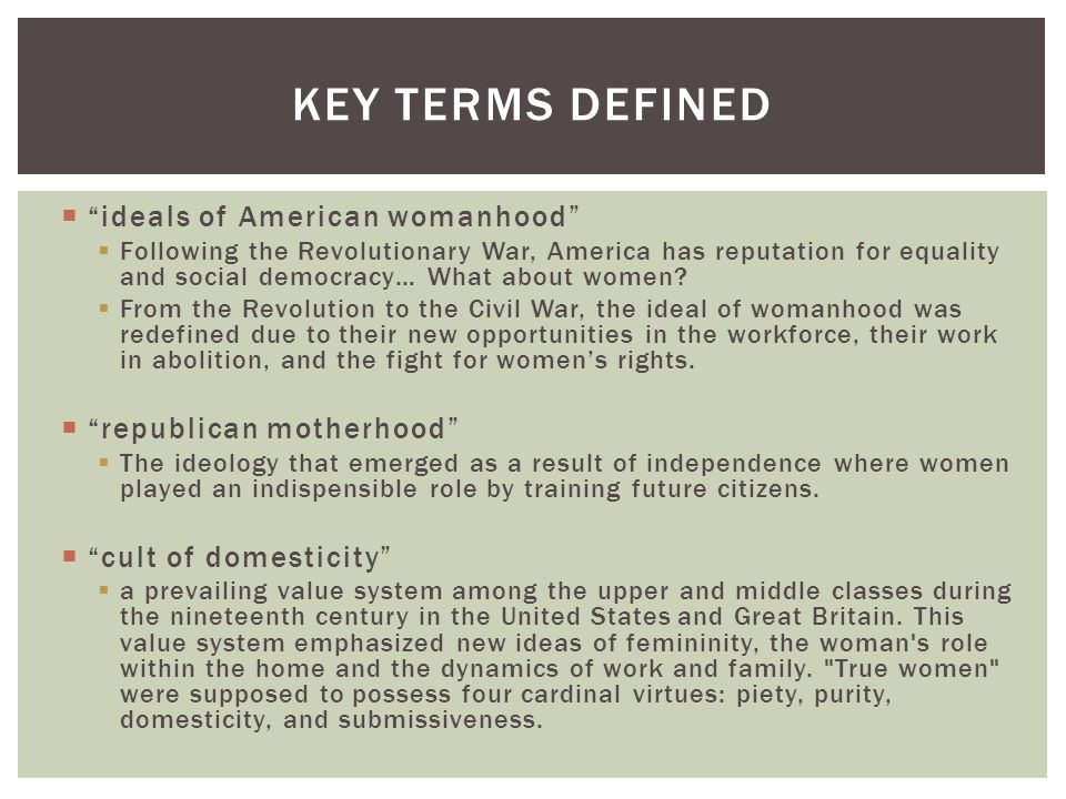" ""ideals of American womanhood""  Following the Revolutionary War, America has reputation for equality and social democracy… What about women?  From"