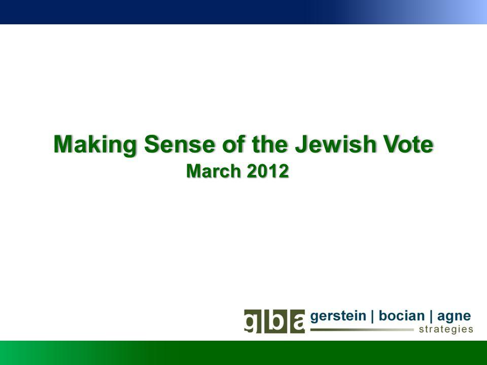 Making Sense of the Jewish VoteMaking Sense of the Jewish Vote March 2012