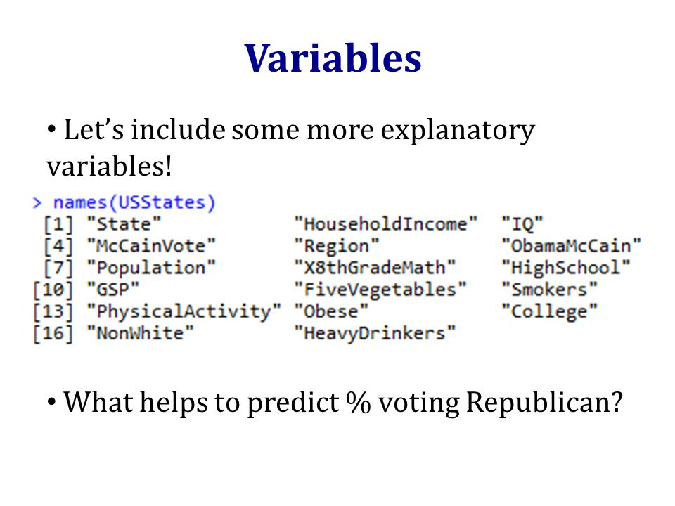 Variables Let's include some more explanatory variables! What helps to predict % voting Republican