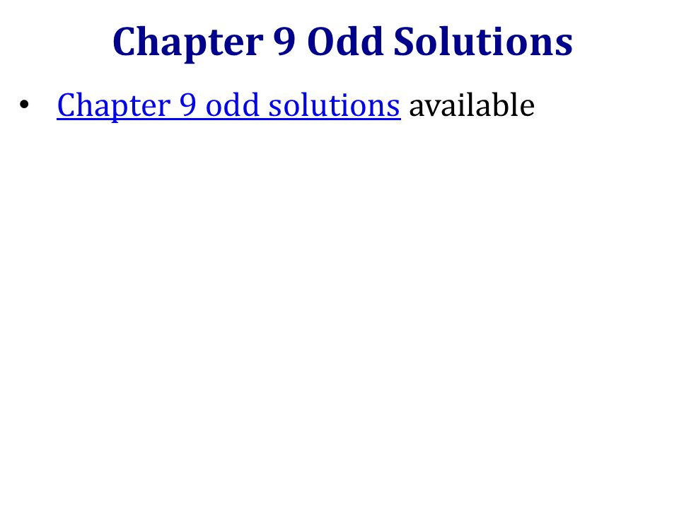 Chapter 9 odd solutions available Chapter 9 odd solutions Chapter 9 Odd Solutions