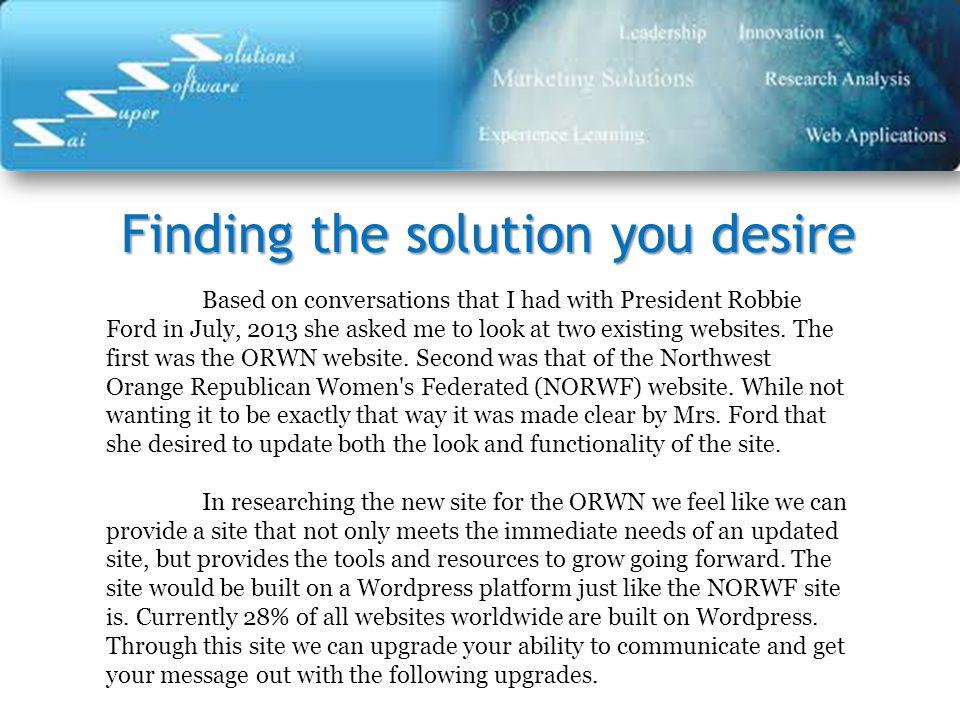 Finding the solution you desire Based on conversations that I had with President Robbie Ford in July, 2013 she asked me to look at two existing websites.