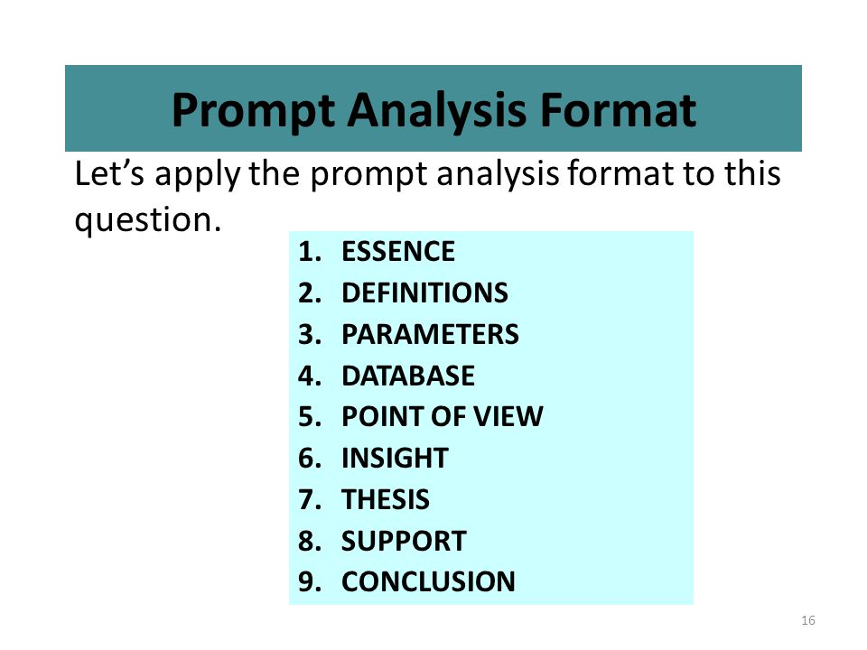 16 Prompt Analysis Format Let's apply the prompt analysis format to this question.
