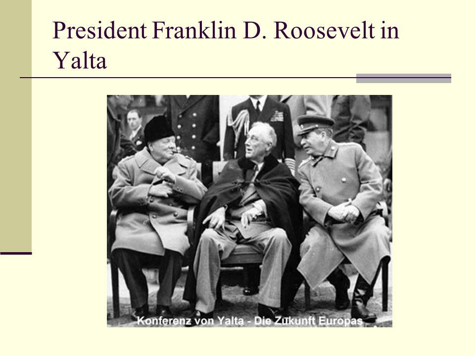 President Franklin D. Roosevelt in Yalta