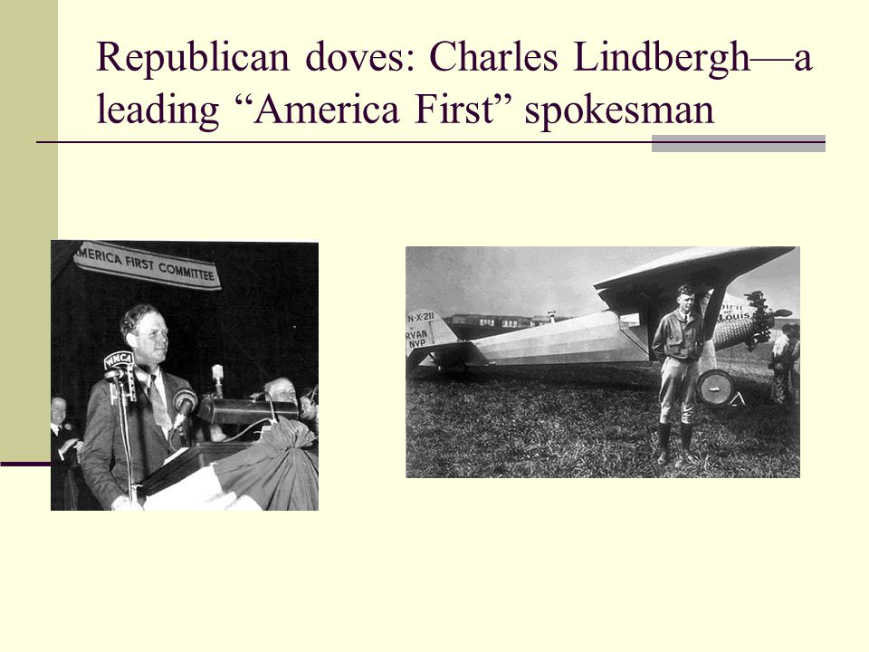 Republican doves: Charles Lindbergh—a leading America First spokesman