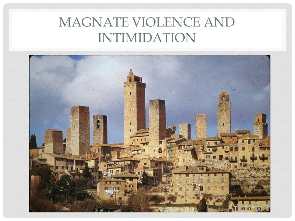 MAGNATE VIOLENCE AND INTIMIDATION