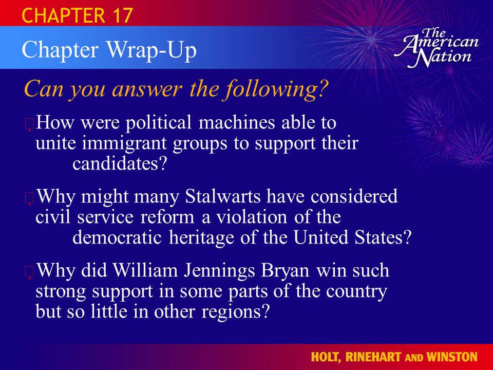 HOLT, RINEHART AND WINSTON The American Nation HOLT CHAPTER 17 Can you answer the following.