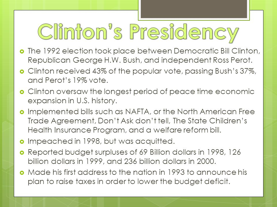  The 1992 election took place between Democratic Bill Clinton, Republican George H.W.