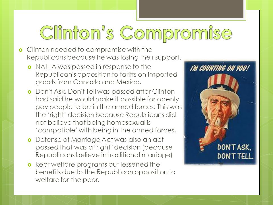  Clinton needed to compromise with the Republicans because he was losing their support.