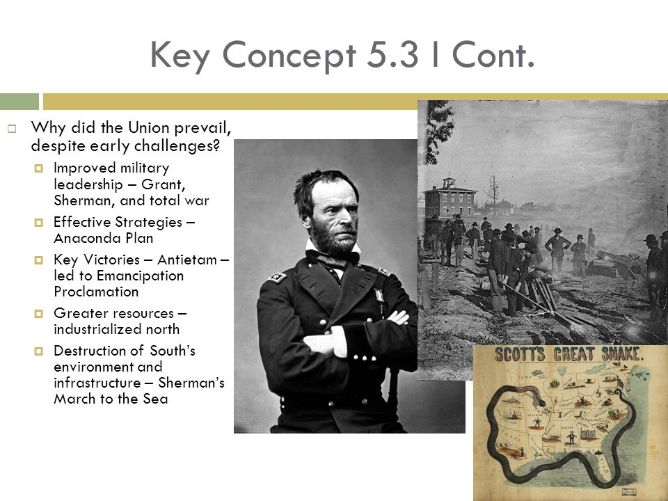 Key Concept 5.3 I Cont. Why did the Union prevail, despite early challenges.