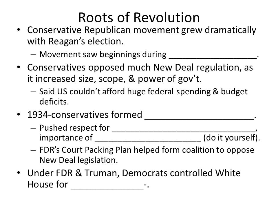 Roots of Revolution Conservative Republican movement grew dramatically with Reagan's election.