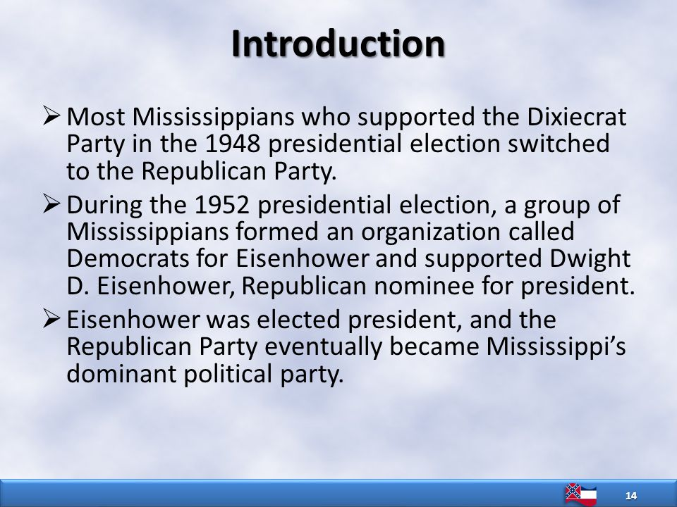 Introduction  Most Mississippians who supported the Dixiecrat Party in the 1948 presidential election switched to the Republican Party.
