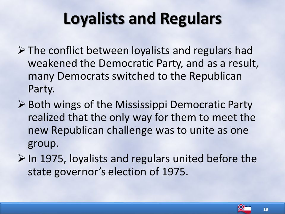 Loyalists and Regulars  The conflict between loyalists and regulars had weakened the Democratic Party, and as a result, many Democrats switched to the Republican Party.