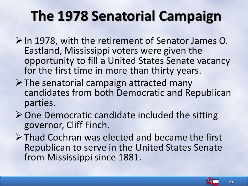 The 1978 Senatorial Campaign  In 1978, with the retirement of Senator James O.