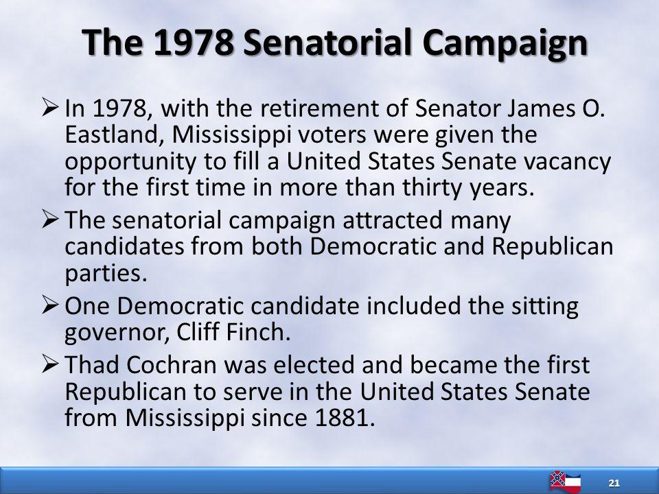 The 1978 Senatorial Campaign  In 1978, with the retirement of Senator James O.