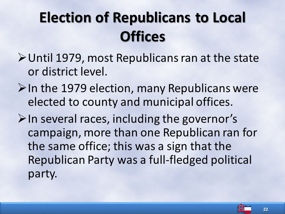 Election of Republicans to Local Offices  Until 1979, most Republicans ran at the state or district level.