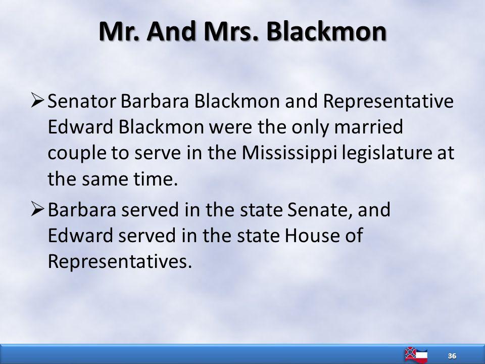 Mr. And Mrs. Blackmon  Senator Barbara Blackmon and Representative Edward Blackmon were the only married couple to serve in the Mississippi legislatu