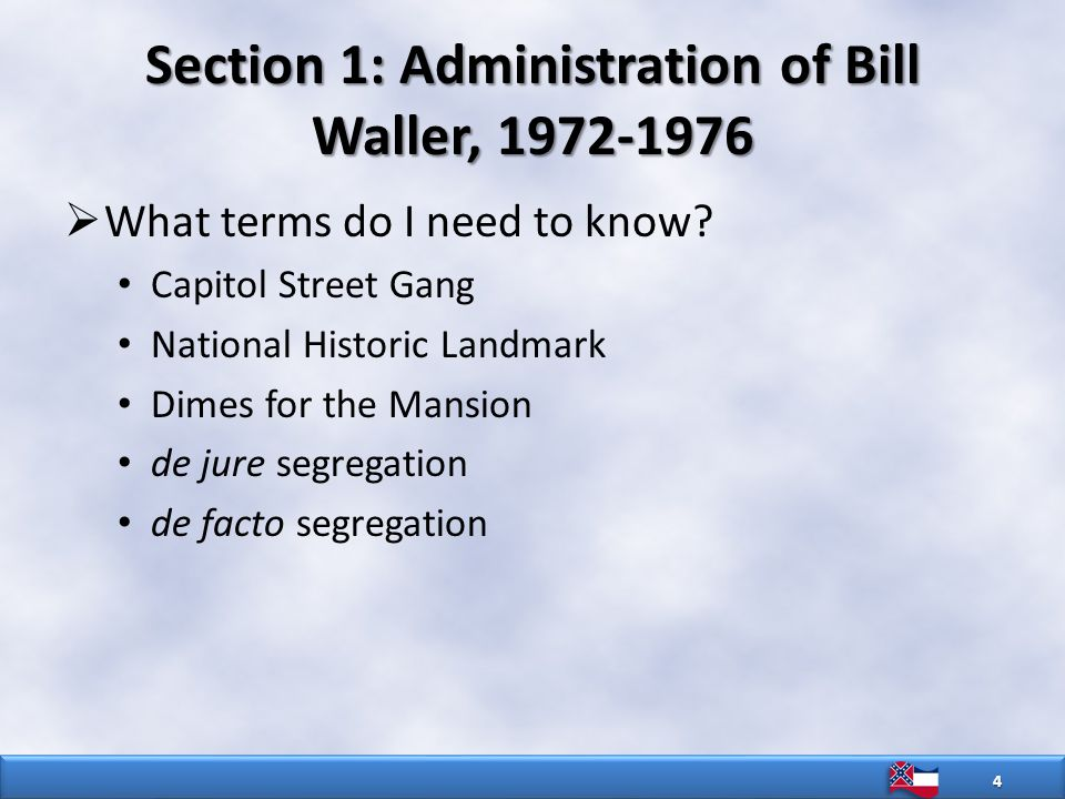 Section 1: Administration of Bill Waller, 1972-1976  What terms do I need to know.