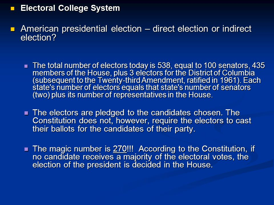 Electoral College System Electoral College System American presidential election – direct election or indirect election? American presidential electio