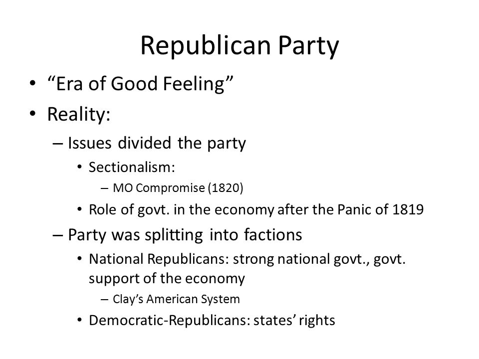 Election of 1824 Exposed cracks in Republican Party: – Traditionally, a caucus (a meeting of congressional party leaders) chose the party's presidential and vice presidential candidates.