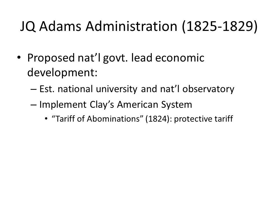 JQ Adams Administration (1825-1829) Proposed nat'l govt.