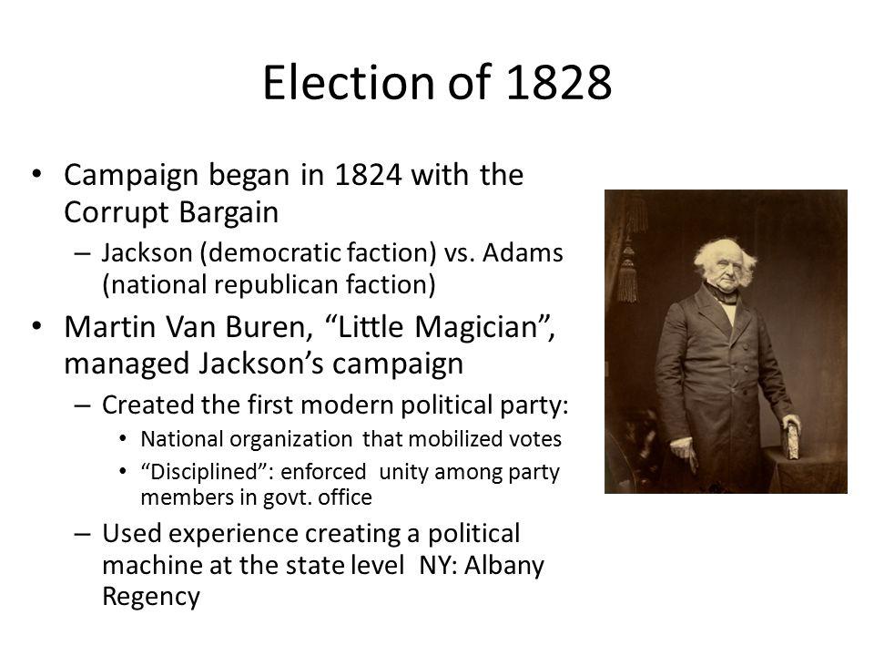 Election of 1828 Van Buren on political parties: – We must have party distinctions...