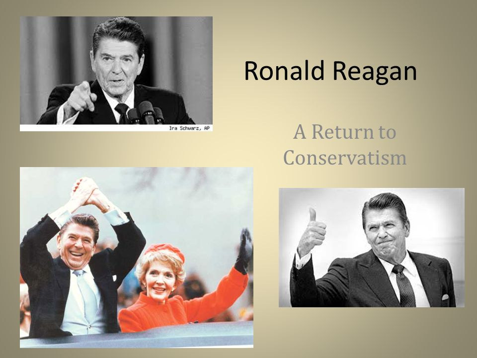 Ronald Reagan A Return to Conservatism