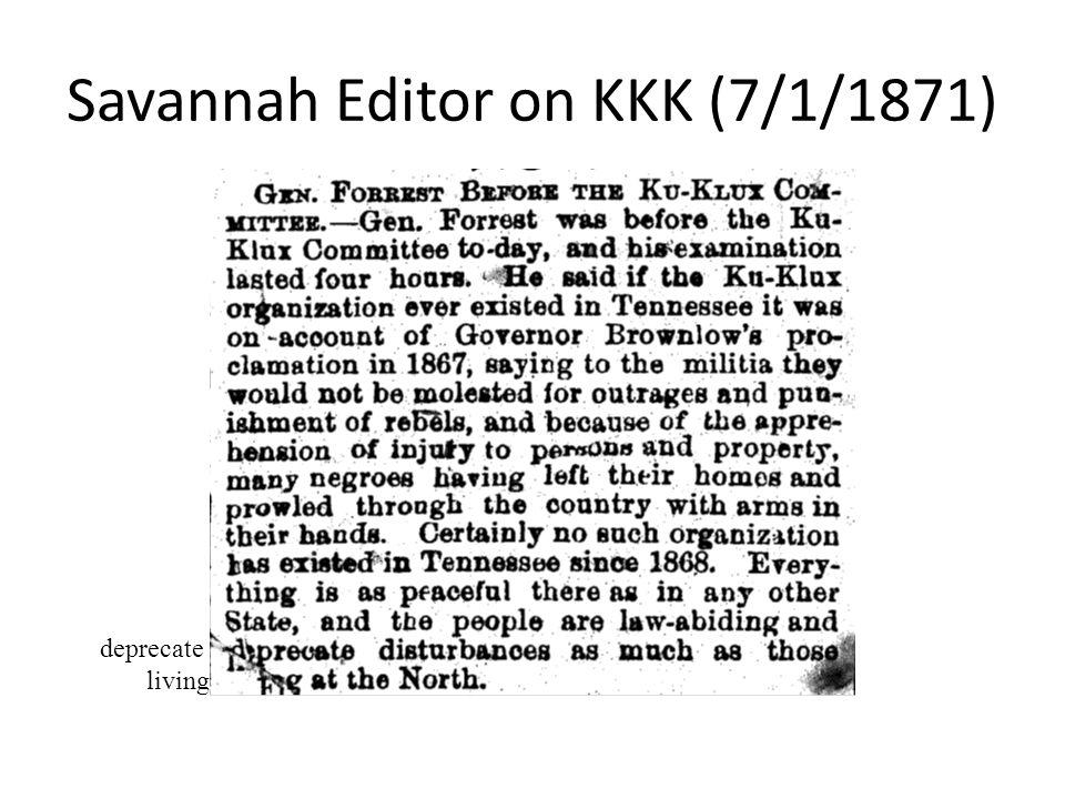 Savannah Editor on KKK (7/1/1871) deprecate living