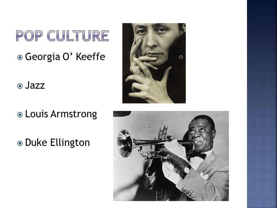  Georgia O' Keeffe  Jazz  Louis Armstrong  Duke Ellington