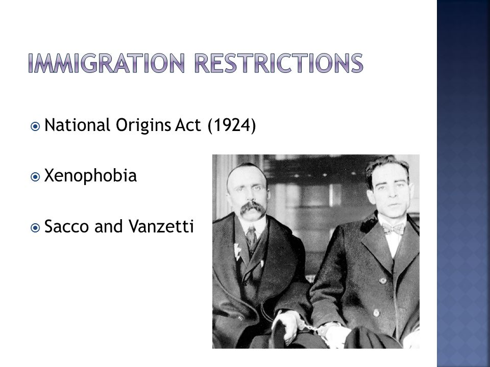  National Origins Act (1924)  Xenophobia  Sacco and Vanzetti