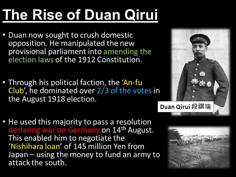 The Rise of Duan Qirui Duan now sought to crush domestic opposition.