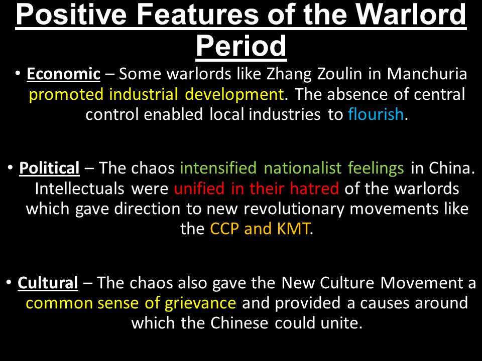 Positive Features of the Warlord Period Economic – Some warlords like Zhang Zoulin in Manchuria promoted industrial development.