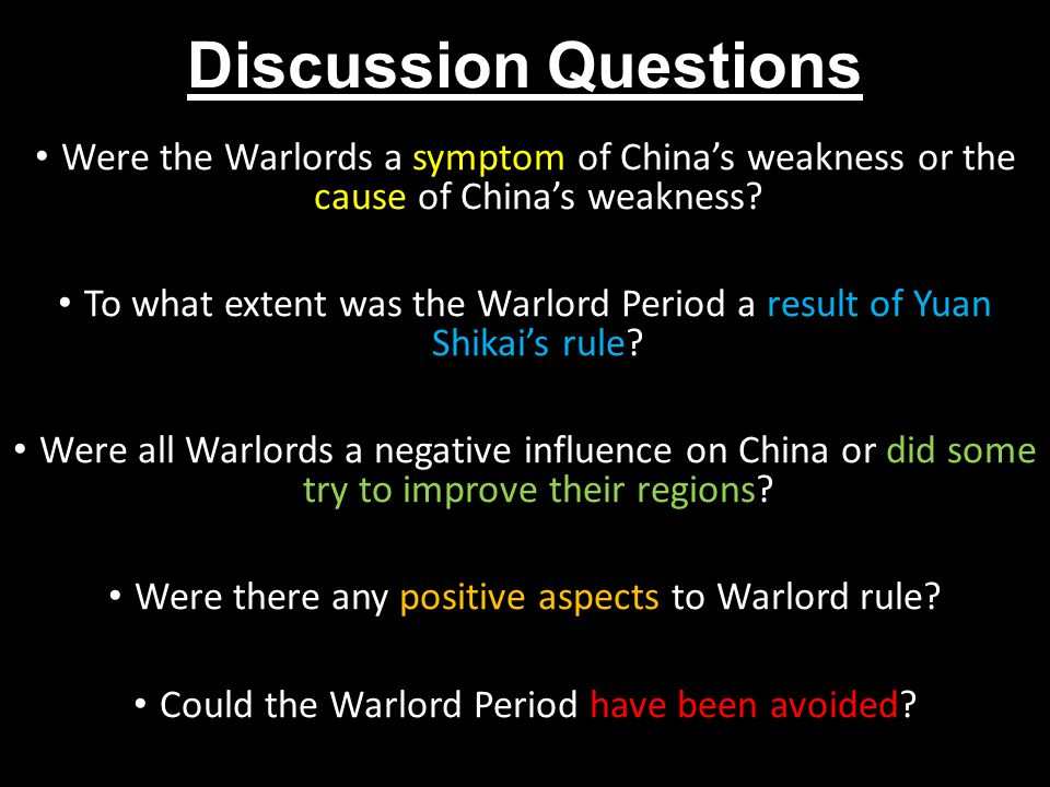 Discussion Questions Were the Warlords a symptom of China's weakness or the cause of China's weakness.