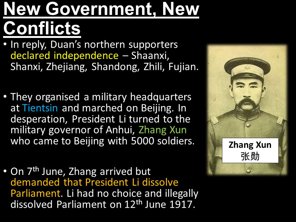 New Government, New Conflicts In reply, Duan's northern supporters declared independence – Shaanxi, Shanxi, Zhejiang, Shandong, Zhili, Fujian.