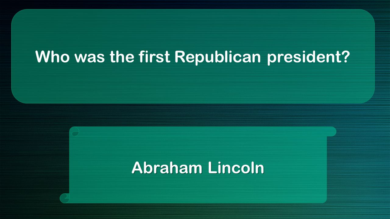 Who was the first Republican president Abraham Lincoln