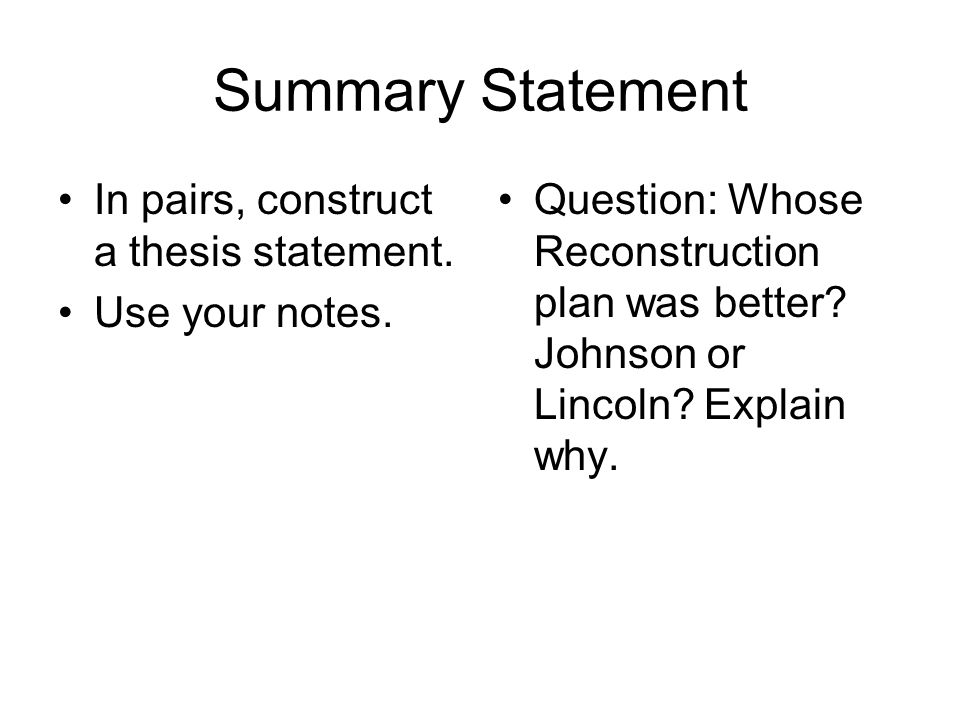 Summary Statement In pairs, construct a thesis statement.