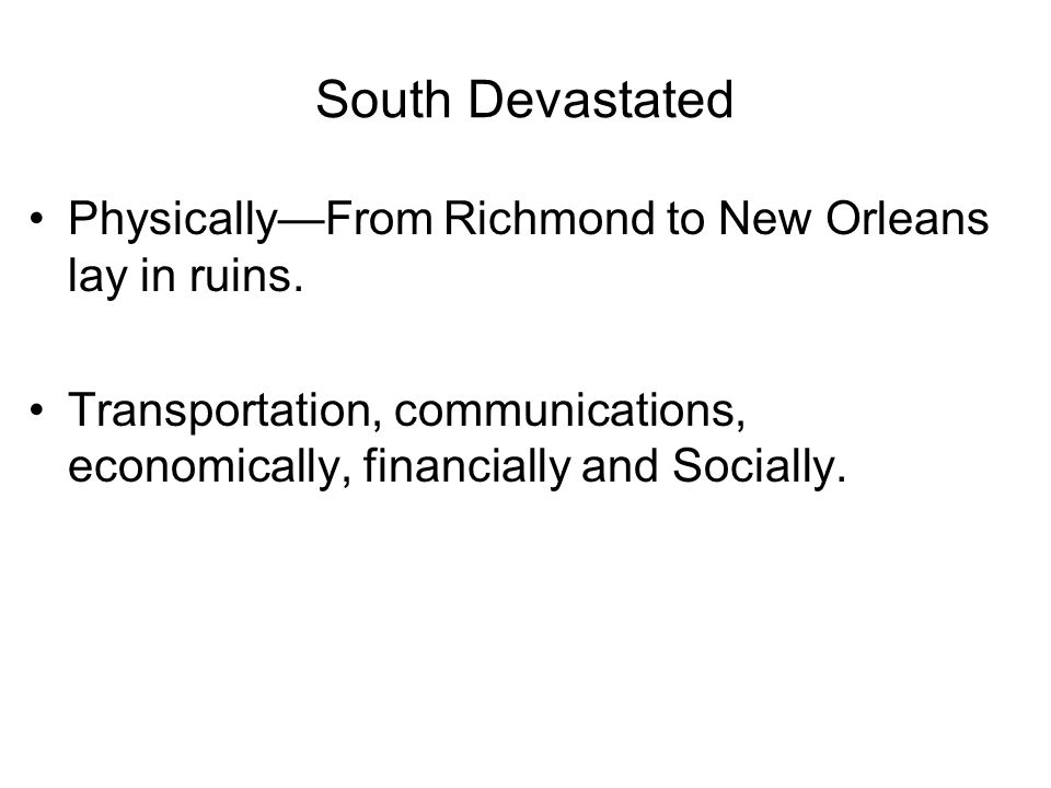South Devastated Physically—From Richmond to New Orleans lay in ruins.