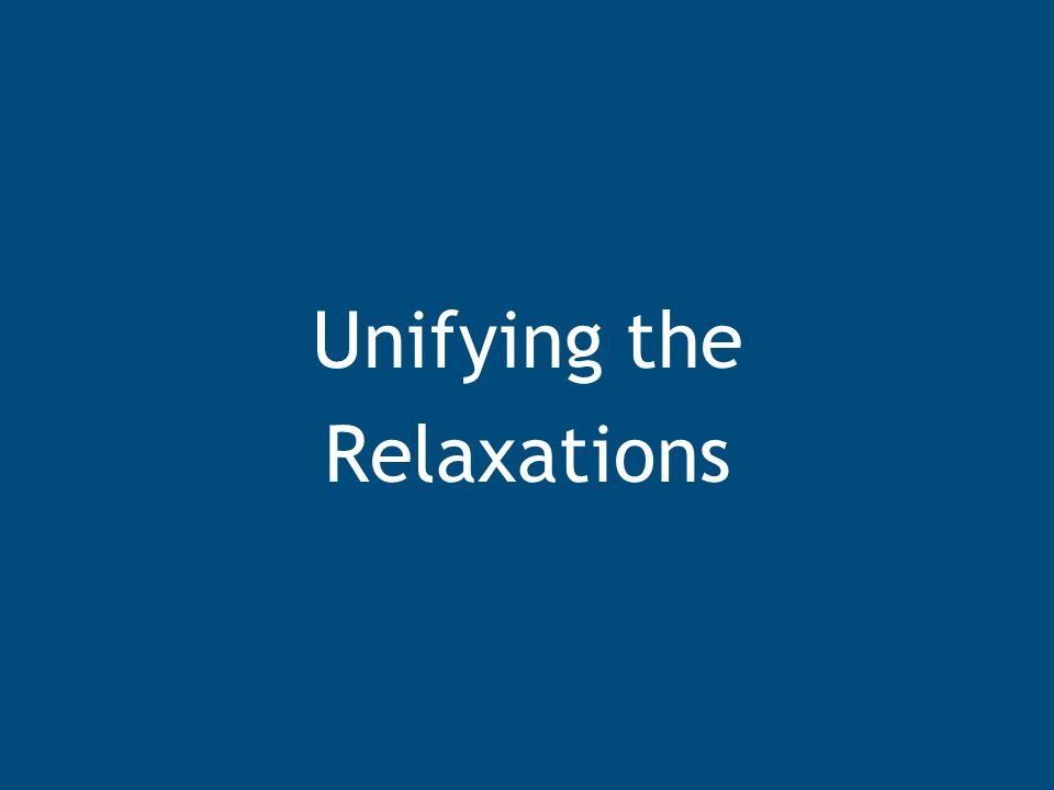 Unifying the Relaxations