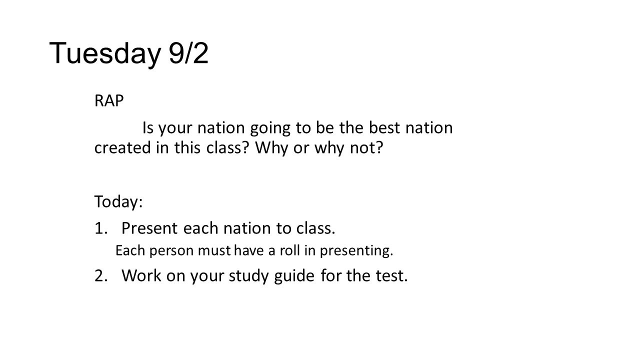 Tuesday 9/2 RAP Is your nation going to be the best nation created in this class.