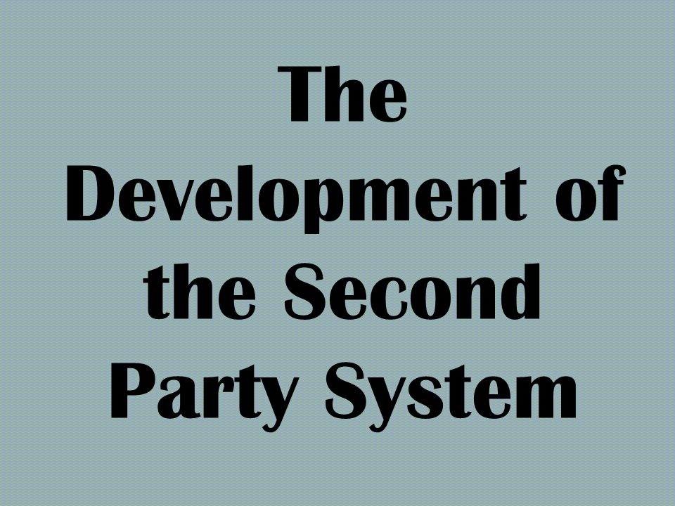 The Development of the Second Party System