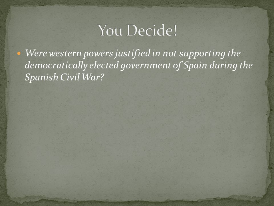 Were western powers justified in not supporting the democratically elected government of Spain during the Spanish Civil War