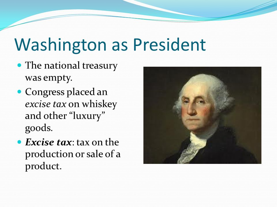 Washington as President The national treasury was empty.