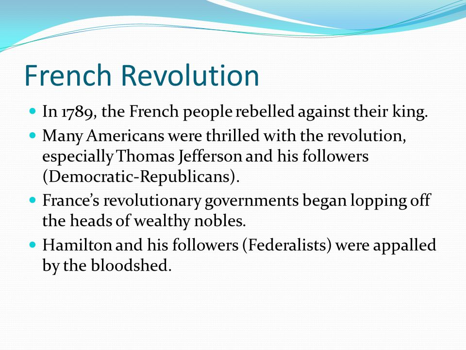 French Revolution In 1789, the French people rebelled against their king.