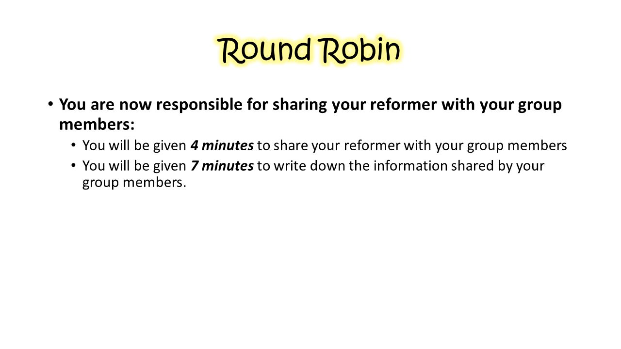 You are now responsible for sharing your reformer with your group members: You will be given 4 minutes to share your reformer with your group members