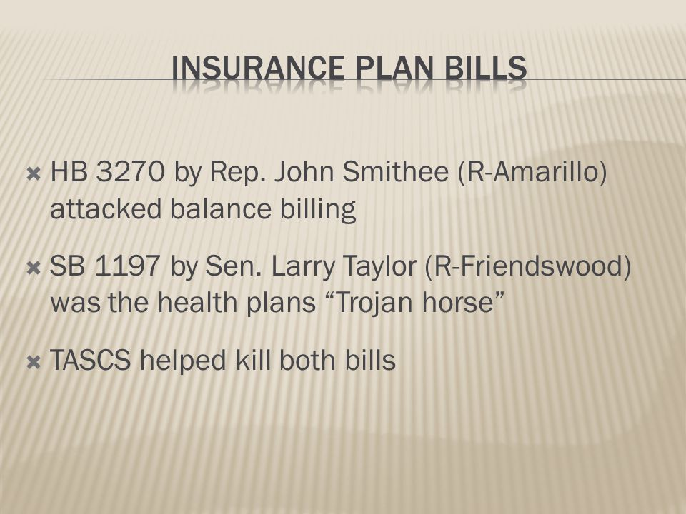  HB 3270 by Rep.John Smithee (R-Amarillo) attacked balance billing  SB 1197 by Sen.