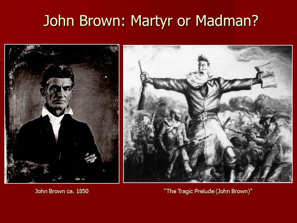 "John Brown: Martyr or Madman? John Brown ca. 1850 ""The Tragic Prelude (John Brown)"""