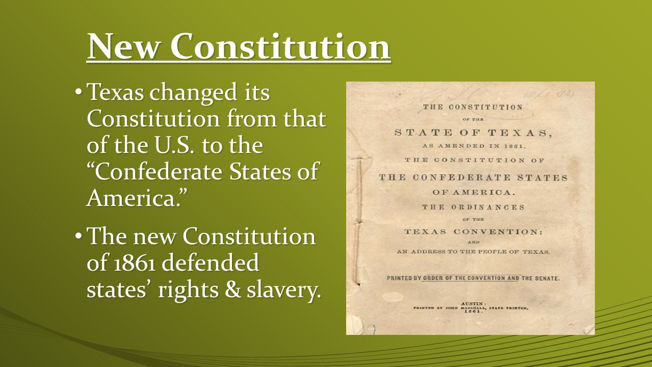 New Constitution Texas changed its Constitution from that of the U.S.